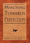 Marching Towards Perfection: A Personal Inspirational Planner