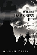 Where Darkness Lies: A Journey to the Dark Side of Words