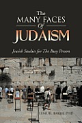 The Many Faces of Judaism: Jewish Studies for the Busy Person