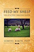 Feed My Sheep: The Effective Christian Leader