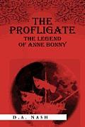 The Profligate: The Legend of Anne Bonny