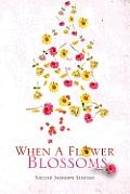 When a Flower Blossoms