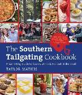 Southern Tailgating Cookbook A Game Day Guide for Lovers of Food Football & the South