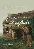 Moments of Despair: Suicide, Divorce, and Debt in Civil War Era North Carolina