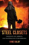 Steel Closets: Voices of Gay, Lesbian, and Transgender Steelworkers