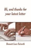Hi, and Thanks for Your Latest Letter