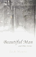 Beautiful Man: And Other Stories