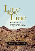 Line Upon Line: Papers from Heaven, Messages from Our Father to Help Us Be the Best We Can Be