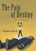 The Pain of Destiny: Vow to Survive