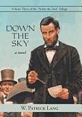 Down the Sky: Volume Three of the Strike the Tent Trilogy