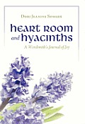 Heart Room and Hyacinths: A Wordsmith's Journal of Joy