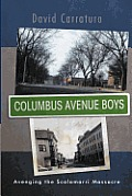 Columbus Avenue Boys: Avenging the Scalamarri Massacre