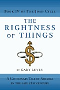 The Rightness of Things: A Cautionary Tale of America's Future