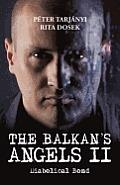 The Balkan's Angels II: Diabolical Bond
