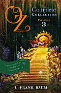 Oz the Complete Collection Volume 3 The Patchwork Girl of Oz Tik Tok of Oz The Scarecrow of Oz