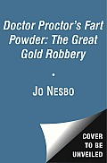 Doctor Proctors Fart Powder 04 The Great Gold Robbery