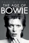 Age of Bowie How David Bowie Made a World of Difference