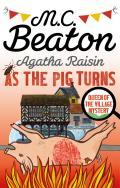 Agatha Raisin As the Pig Turns