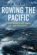 Rowing the Pacific: 7000 Miles from Japan to San Francisco