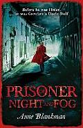 Prisoner of Night & Fog