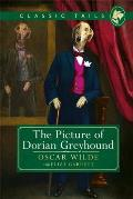 Picture of Dorian Greyhound Classic Tails 4 Beautifully Illustrated Classics as Told by the Finest Breeds