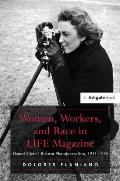 Women, Workers, and Race in LIFE Magazine: Hansel Mieth's Reform Photojournalism, 1934-1955