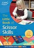 Little Book of Scissor Skills: Little Books With Book Ideas (58)