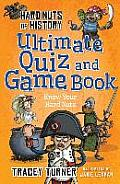 Hard Nuts of History Ultimate Quiz and Game Book