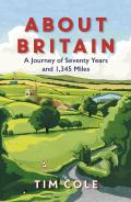 About Britain: A Journey of Seventy Years and 1,345 Miles