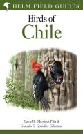 Field Guide to the Birds of Chile