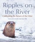 Ripples on the River Celebrating the Return of the Otter