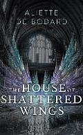 House of Shattered Wings Dominion of the Fallen 01
