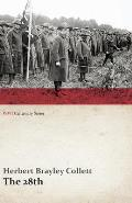 The 28th: A Record of War Service in the Australian Imperial Force, 1915-19 - Volume I. (WWI Centenary Series)