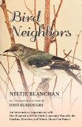 Bird Neighbors - An Introductory Acquaintance with One Hundred and Fifty Birds Commonly Found in the Gardens, Meadows, and Woods About Our Homes