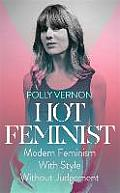 Hot Feminist Modern Feminism with Style without Judgement