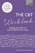 CBT Workbook Use CBT to Change Your Life