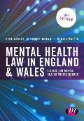 Mental Health Law in England & Wales: A Guide for Mental Health Professionals