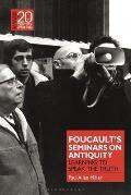 Foucault's Seminars on Antiquity: Learning to Speak the Truth
