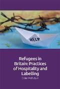 Refugees in Britain: Practices of Hospitality and Labelling