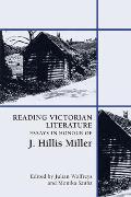Reading Victorian Literature: Essays in Honour of J. Hillis Miller
