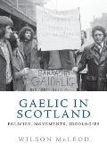 Gaelic in Scotland: Policies, Movements, Ideologies