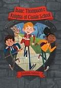 Isaac Thompson and the Knights of Castle School