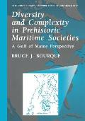 Diversity and Complexity in Prehistoric Maritime Societies: A Gulf of Maine Perspective