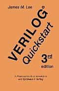 Verilog(r) QuickStart: A Practical Guide to Simulation and Synthesis in Verilog