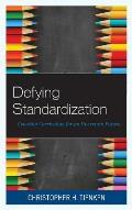 Defying Standardization: Creating Curriculum for an Uncertain Future