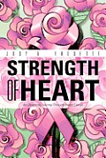 Strength of Heart: An Optimistic Journey Through Breast Cancer
