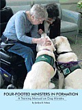 Four-Footed Ministers in Formation: A Training Manual on Dog Ministry