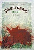 Sweetgrass: Book II: Crimson