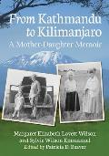 From Kathmandu to Kilimanjaro: A Mother-Daughter Memoir