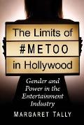 The Limits of #Metoo in Hollywood: Gender and Power in the Entertainment Industry